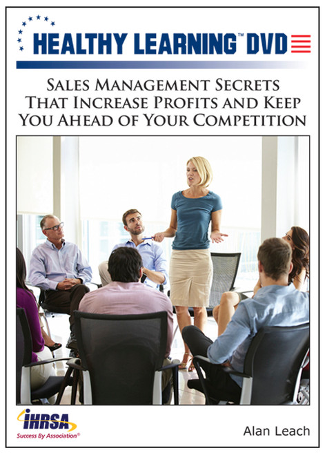 Sales Management Secrets That Increase Profits and Keep You Ahead of Your Competition
