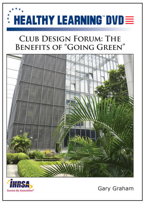 "Club Design Forum: The Benefits of ""Going Green"""