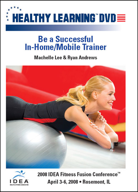 Be a Successful In-Home/Mobile Trainer