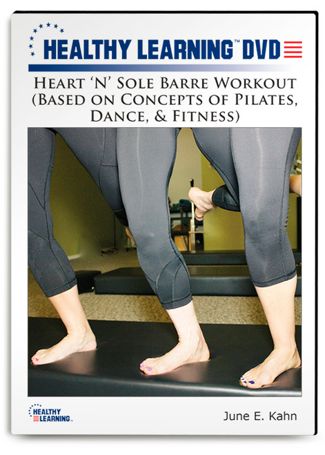 Heart 'N' Sole Barre Workout (Based on Concepts of Pilates, Dance, & Fitness)
