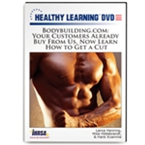 Bodybuilding.com: Your Customers Already Buy From Us, Now Learn How to Get a Cut