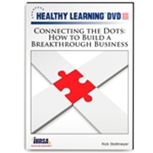 Connecting the Dots: How to Build a Breakthrough Business