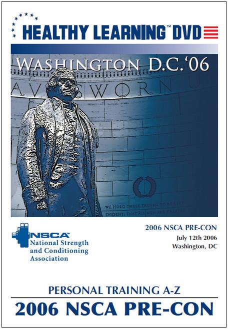 2006 NSCA Pre-Con: Personal Training A-Z