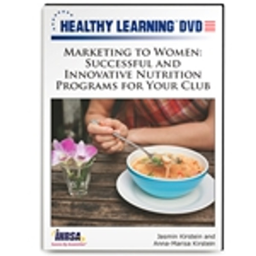 Marketing to Women: Successful and Innovative Nutrition Programs for Your Club