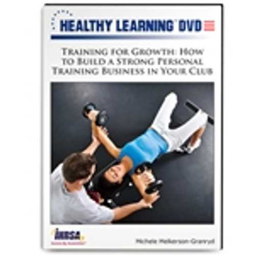 Training for Growth: How to Build a Strong Personal Training Business in Your Club