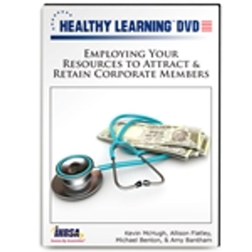Employing Your Resources to Attract & Retain Corporate Members