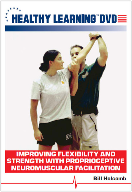 Improving Flexibility and Strength With Proprioceptive Neuromuscular Facilitation