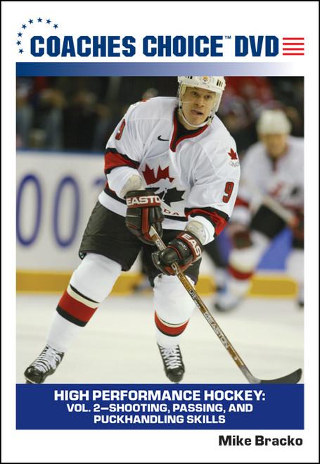 High Performance Hockey: Vol. 2-Shooting, Passing, and Puckhandling Skills