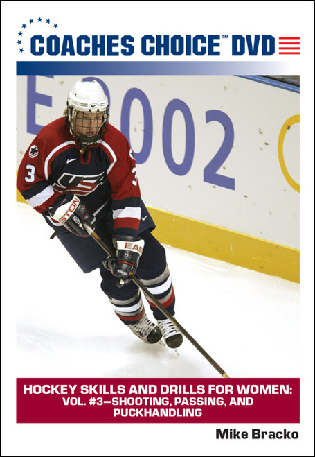 Hockey Skills and Drills for Women: Vol. #3-Shooting, Passing, and Puckhandling