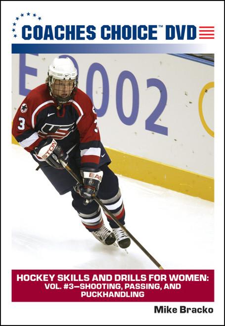 Hockey Skills and Drills for Women: Vol. #3-Shooting, Passing, and Puckhandling