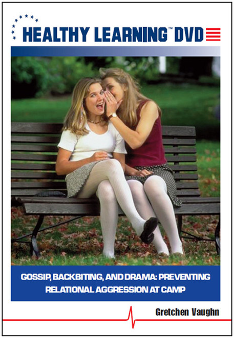 Gossip, Backbiting, and Drama: Preventing Relational Aggression at Camp