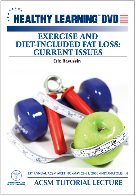 ACSM Tutorial Lecture-Exercise and Diet-Induced Fat Loss: Current Issues