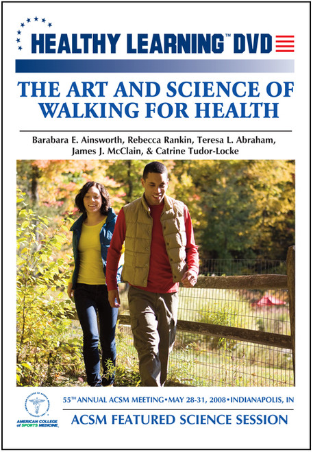 ACSM Featured Science Session: The Art and Science of Walking for Health