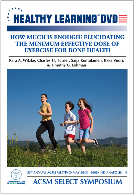 ACSM Select Symposium: How Much Is Enough? Elucidating the Minimum Effective Dose of Exercise for Bone Health