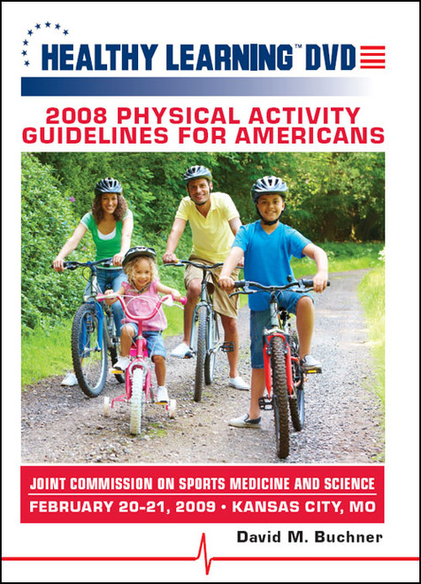 2008 Physical Activity Guidelines for Americans - Joint Commission on Sports Medicine and Science