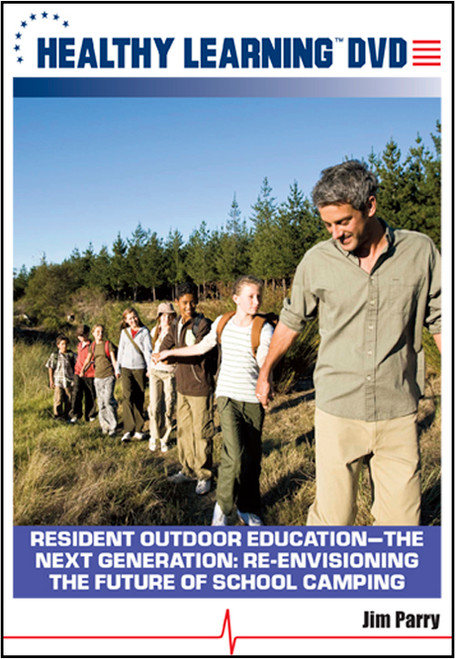 Resident Outdoor Education-The Next Generation: Re-Envisioning the Future of School Camping