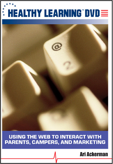 Using the Web to Interact with Parents, Campers, and Marketing