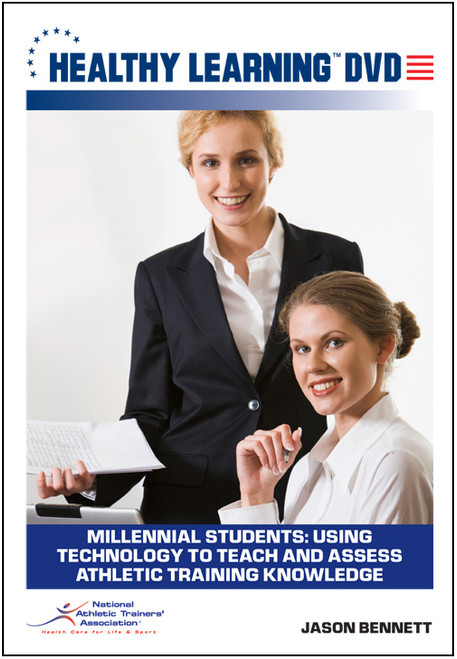 Millennial Students: Using Technology to Teach and Assess Athletic Training Knowledge