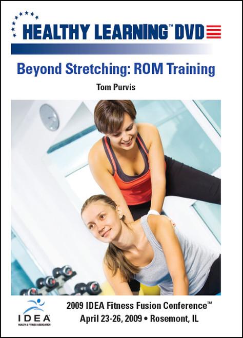 Beyond Stretching: ROM Training