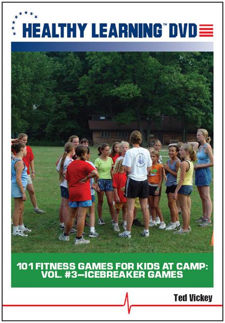 101 Fitness Games for Kids at Camp: Vol. #3-Icebreaker Games