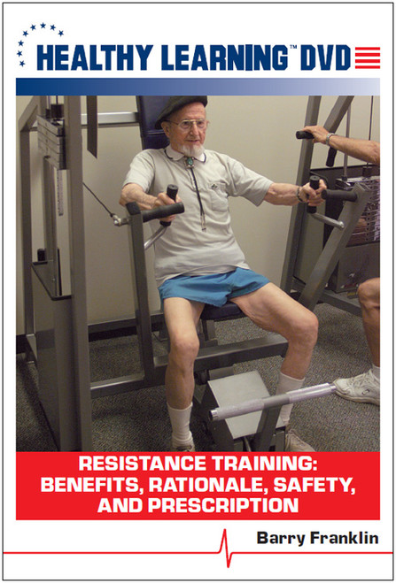 Resistance Training: Benefits, Rationale, Safety, and Prescription