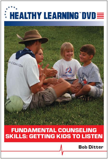 Fundamental Counseling Skills: Getting Kids to Listen