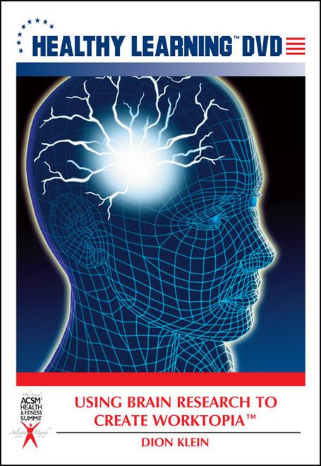 "Using Brain Research to Create Worktopiaâ""¢"