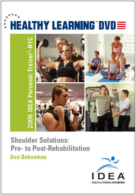 Shoulder Solutions: Pre- to Post-Rehabilitation
