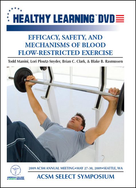 Efficacy, Safety, And Mechanisms Of Blood Flow-Restricted Exercise