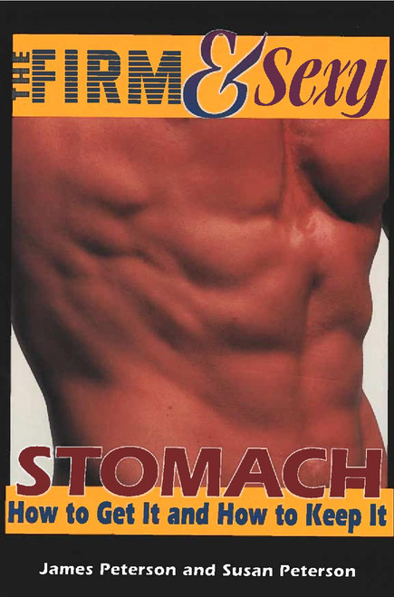 The Firm & Sexy Stomach: How to Get It and How to Keep It