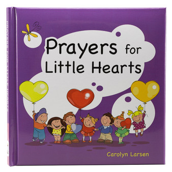Prayers for Little Hearts by Carolyn Larsen