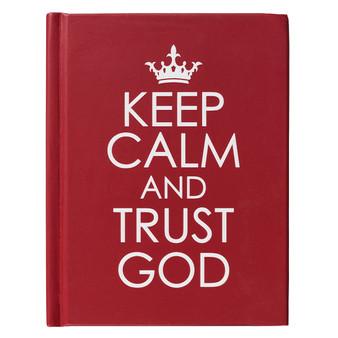 Keep Calm and Trust God - Hardcover Edition
