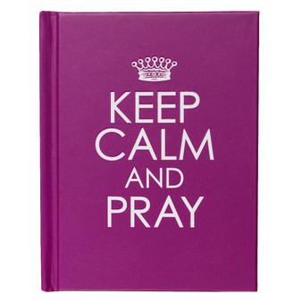 Keep Calm and Pray Hardcover Edition