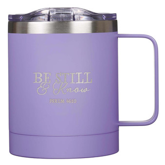 Be Still & Know Camp Style Stainless Steel Mug in Lavender - Psalm 46:10