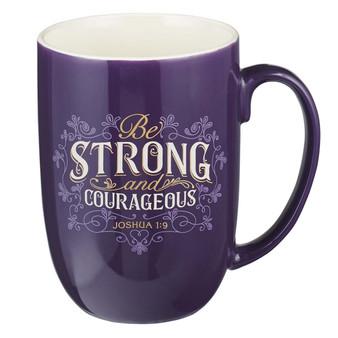 Be Strong and Courageous Ceramic Mug - Joshua 1:9