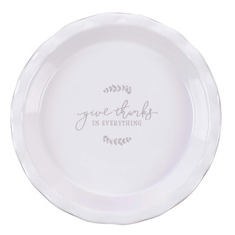 """Give Thanks in Everything 9.5"""" Ceramic Pie Plate in Taupe - 1 Thessalonians 5:18"""