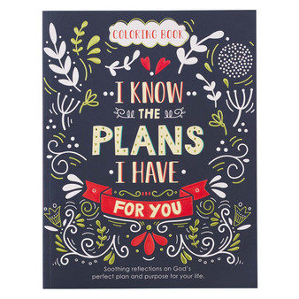 I Know the Plans I Have for You Coloring Book for Adults - Jeremiah 29:11