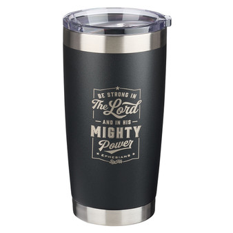 Be Strong in the LORD Stainless Steel Mug - Ephesians 6:10