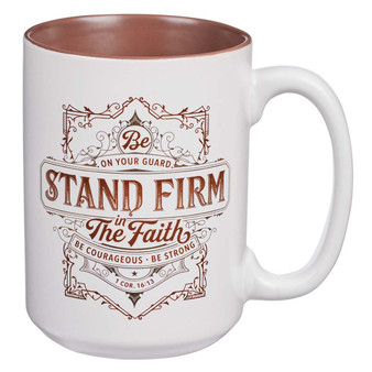 Stand Firm in the Faith Ceramic Mug – 1 Corinthians 16:13