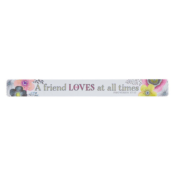 A Friend Loves At All Times Magnetic Strip - Proverbs 17:17