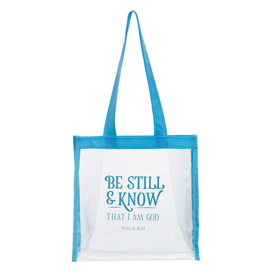 Be Still & Know Clear Tote Bag - Psalm 46:10