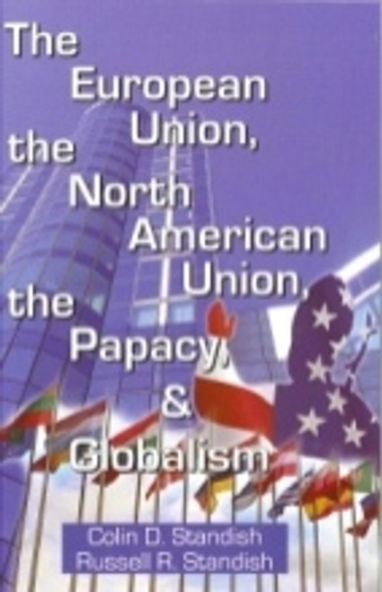 (E-Book) European Union, the North American Union, the Papacy and Globalism