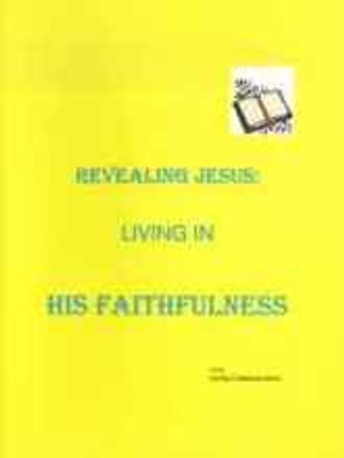 Revealing Jesus:  Living in His Faithfulness