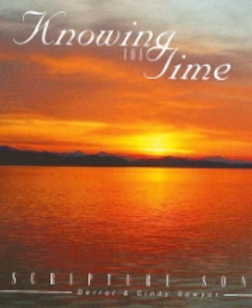 Knowing the Time CD by Derrol & Cindy Sawyer