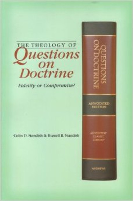 Questions on Doctrine Volume 2 (Theology Of): Fidelity or Compromise? by Standish