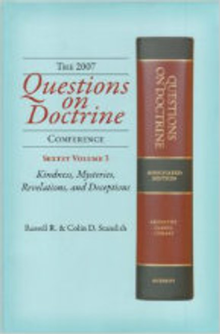 Questions on Doctrine Volume 3:  Kindness, Mysteries, Revelations and Deception by Standish