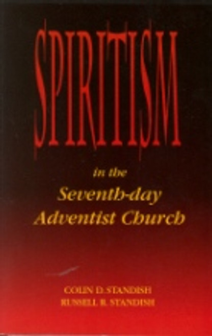 Spiritism In The SDA Church by Standish