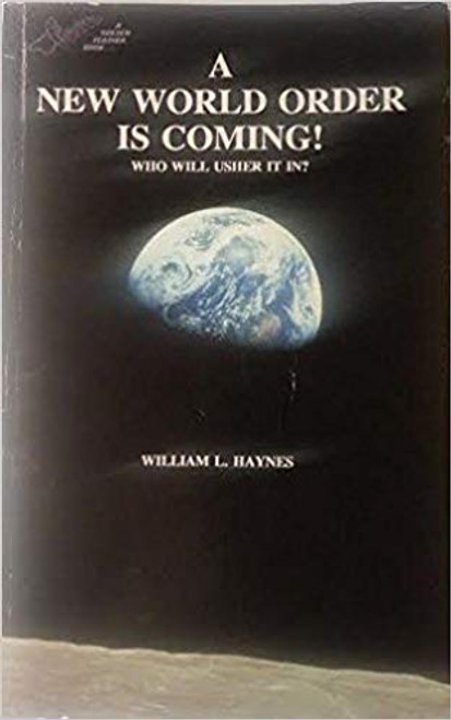A New World Order Is Coming! by William L. Haynes
