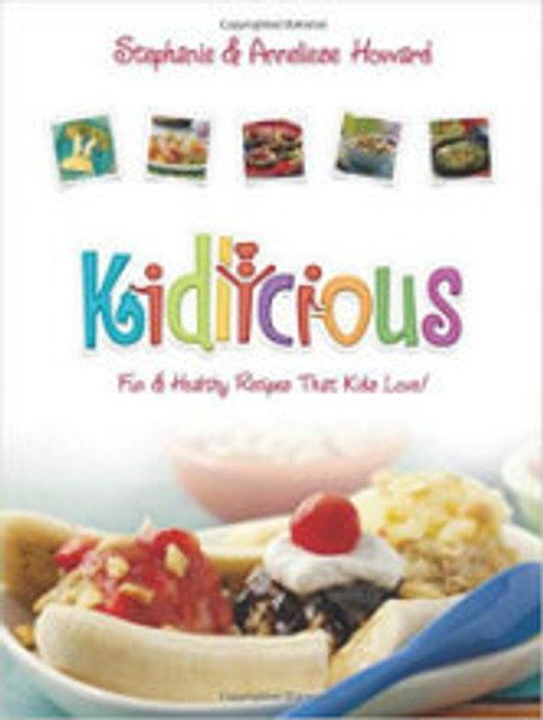 Kidlicious By Stephanie & Anneliese Howard