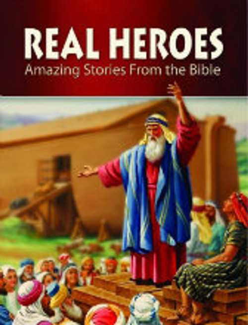 Real Heroes - Amazing Stories From The Bible